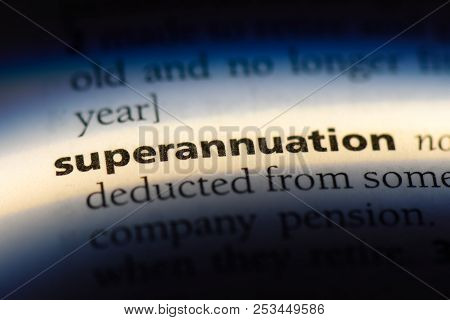 Superannuation Word In A Dictionary. Superannuation Concept.
