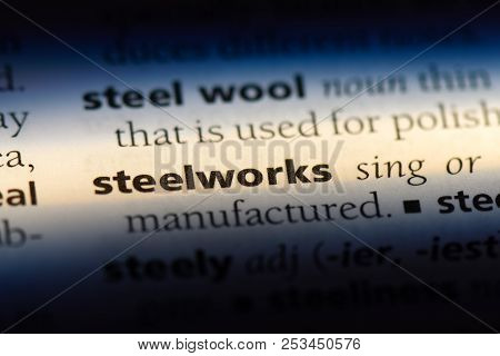 Steelworks Word In A Dictionary. Steelworks Concept.