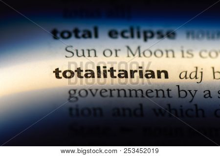 Totalitarian Word In A Dictionary. Totalitarian Concept.
