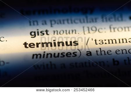 Terminus Word In A Dictionary. Terminus Concept.