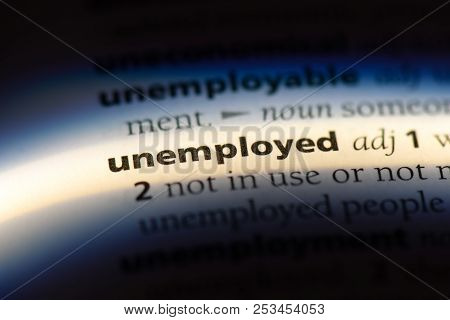 Unemployed Word In A Dictionary. Unemployed Concept.