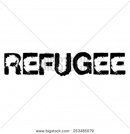 Refugee Stamp On White Background Sign, Label, Sticker