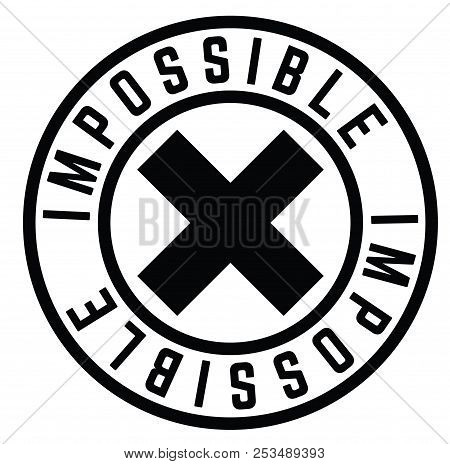 Impossible Stamp On White Background Sign, Label, Sticker