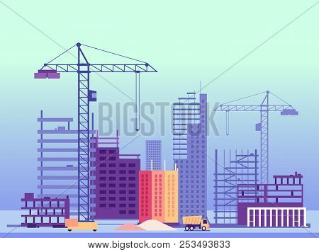 Building Process. Unfinished Buildings And Construction Machines. Vector Illustration. Foundation Bu