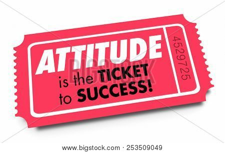 Attitude Ticket to Success Good Positive Outlook 3d Illustration