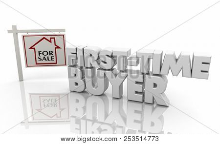 First Time Buyer New Home Owner for Sale Sign 3d Illustration