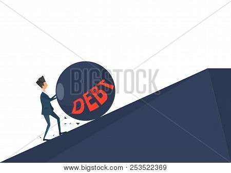 Businessman Pushing  Roll Debt On Uphill Vector.