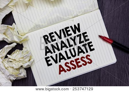 Writing Note Showing Review Analyze Evaluate Assess. Business Photo Showcasing Evaluation Of Perform