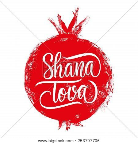 Shana Tova Hand Lettering With Brush Stroke Red Pomegranate. Jewish New Year Rosh Hashanah Greeting