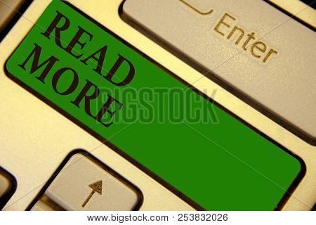 Conceptual Hand Writing Showing Read More. Business Photo Text Provide More Time Or Thorough Reading