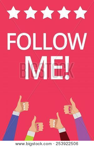Word writing text Follow Me. Business concept for Inviting a person or group to obey your prefered leadership Men women hands thumbs up approval five stars information pink background. poster