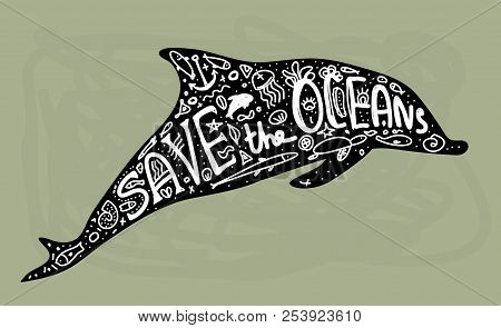 Save Ocean. Whale, Dolphin, Sea, Ocean. Black Text, Calligraphy, Lettering, Doodle By Hand On Grey.