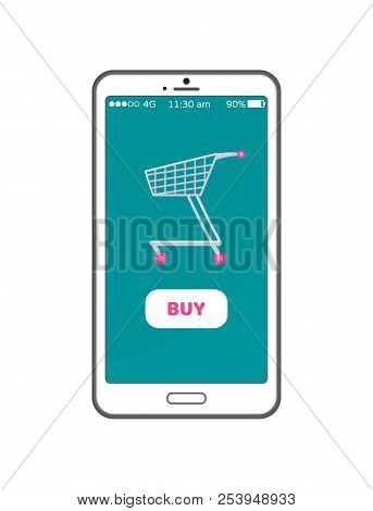 Buy Button Online Shopping Concept Mobile Phone And Cart On Screen, Website Design Ecommerce Gadget