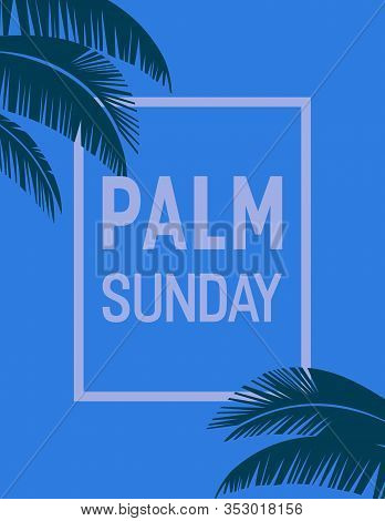 Palm Sunday Holiday Frame Flat Vector Typo Poster Background. Christian Biblical Sign Palm Leaves Ca