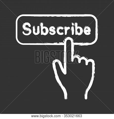 Subscribe Button Click Chalk Icon. Subscription. Social Media App. Hand Pressing Button. Isolated Ve