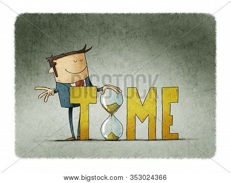 Businessman Behind The Word Time Holds A Large Hourglass. Time Control Concept.