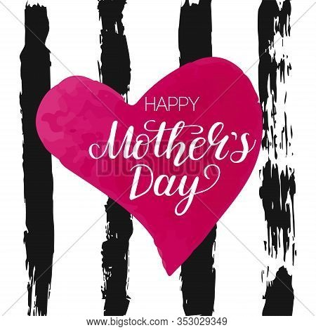 Happy Mothers Day Typography Text With Pink Hand Writing Heart  And Ink Striped Background. Template