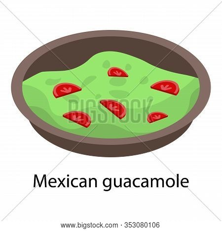 Mexican Guacamole Icon. Isometric Of Mexican Guacamole Vector Icon For Web Design Isolated On White