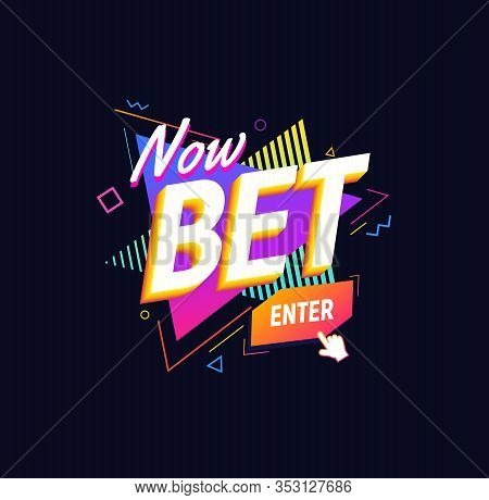 Bet Now Isolated Vector Icon 90s Retro Style Design. Sticker For Gamble Or Sport Betting On Dark Bac