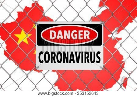 2019-ncov Coronavirus Sign With Wired Fence In Front Of China Map With Flag On A White Background. 3