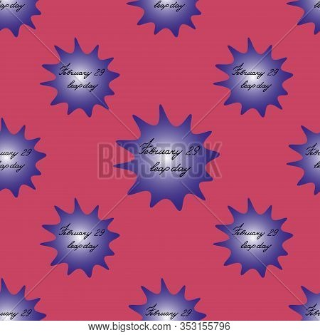 Blot Seamless Pattern With The Inscription February 29 Leap Day. Violet Spot With Black Text On A Co