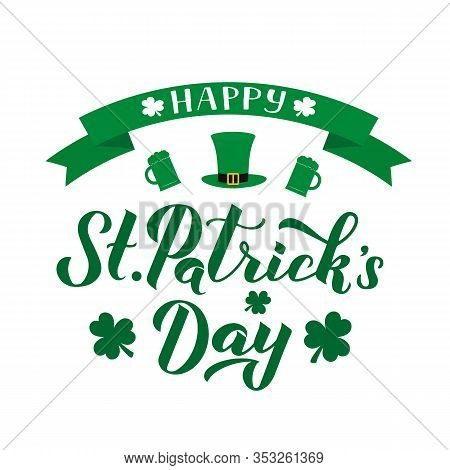 Happy St. Patrick S Day Calligraphy Hand Lettering With Leprechaun S Hat, Mugs Of Green Beer And Sha