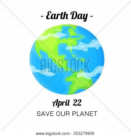 Earth Day Card. April 22 Holiday Poster. Stock Vector Illustration Isolated On White Background