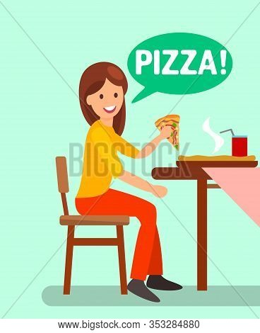 Girl Having Dinner In Pizzeria Flat Illustration. Woman Eating Pizza Slice And Drinking Fizzy Bevera