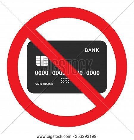 Bank Card Icon In Red Crossed Out Circle. No Credit Card. Cash. No Credit Cards Accepted. Isolated V