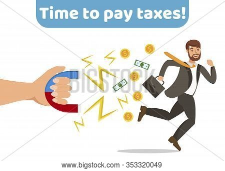 Time To Pay Taxes Abstract Banner Vector Concept. Taxpayer, Businessman Running Away Cartoon Charact