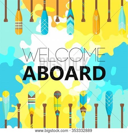 Welcome Aboard Poster Template With Oar Or Paddle Boat Background With Colorful Ornaments On Hand Dr