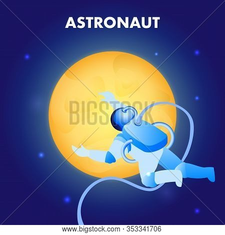 Astronaut Floating In Space Flat Illustration. Cartoon Cosmonaut, Spaceman Looking At Moon, Stars. M