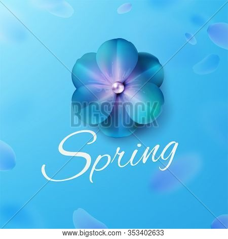 Hello, Hi Spring Blue Background Stock Vector Illustration. Realistic Flower. Templates For Placards