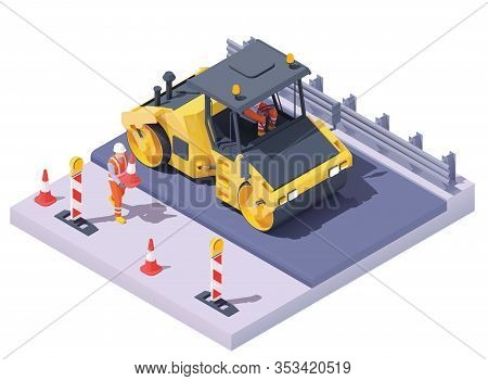 Vector Isometric Road Roller At Road Construction Site. Asphalt Paving Process, Repair And Maintenan
