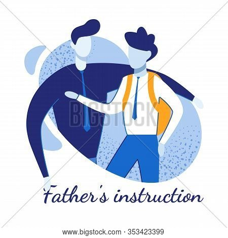Father Instruction Lettering. Motivational Poster. Cartoon Father And Son Characters. Daddy Giving A