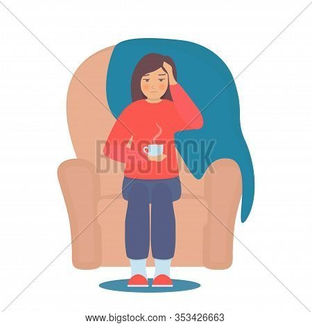 Sick Woman Sitting In A Chair With Cup Of Hot Drink. Female Character Sick Of Seasonal Flu. Epidemic