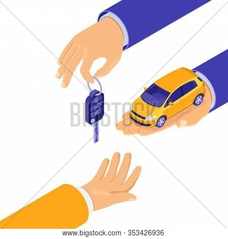 Sale, Purchase, Rent Car Isometric Concept For Landing, Advertising With Hands Hold Car And Key. Aut