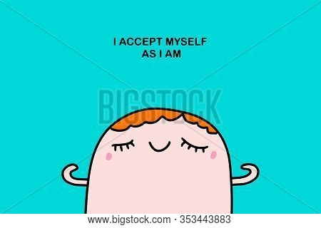 I Accept Myself Hand Drawn Vector Illustration In Cartoon Comic Style Man Cheerful Poster Print