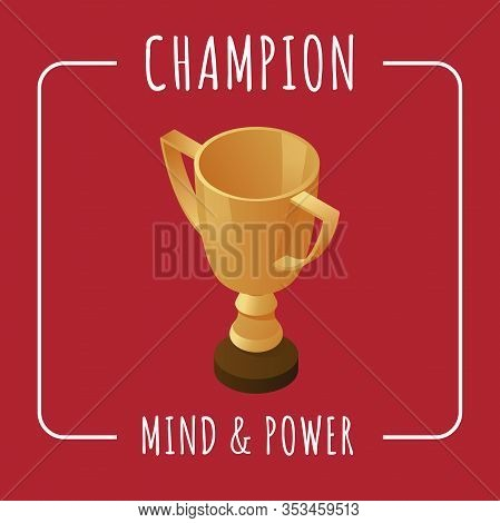 Champion Banner Design Template. Golden Cup Isometric Illustration Isolated On Red Background. Mind