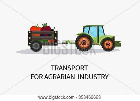 Banner Transport For Agrarian Industry Cartoon. Tractor Loader On White Background. Use Equipment Fo