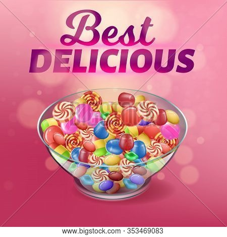 Banner Written Best Delicious On Pink Background. Glass Deep Plate Filled With Colorful Candies. Fav
