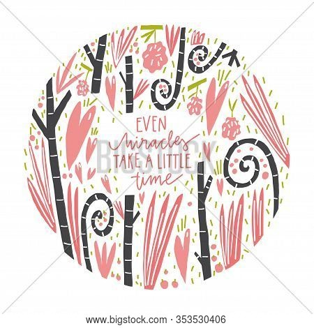 Tree Silhouette, Branches, Leaves, Fruits, Hearts Composition And Hand Drawn Quote: Even Miracles Ta