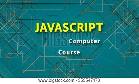 3d Rendering Of Advertising Banner For Javascript Computer Course. E-learning. Concept Of Javascript