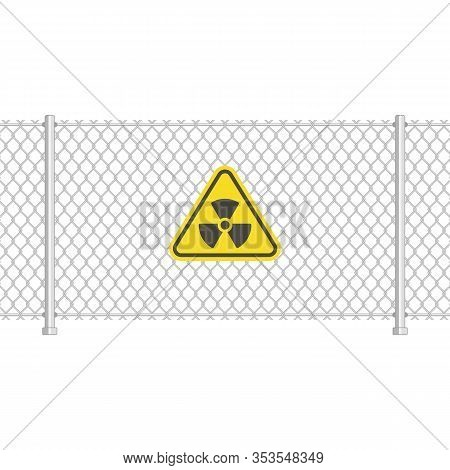 Chain Link Fence With Danger Yellow Radioactive Sign. Fences Made Of Metal Wire Mesh On White Backgr