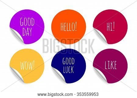 Welcome Positive Stickers. Colored Badges With Good Inscriptions, Good Luck And Have Good Day Vector