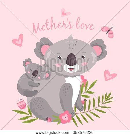 Cute Koala. Animal Mom Hugging Baby. Australia Forest Koalas Hugs. Cute Childish Artwork, Tenderness