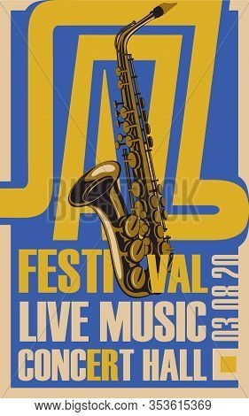 Vector Poster For A Jazz Festival Of Live Music With A Saxophone In Retro Style With Place For Text.