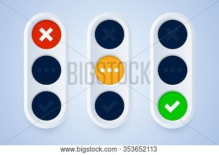 Traffic Light Signs In 3d Style. Cross, Checkmark Signs On Green, Yellow And Red Background. Vector