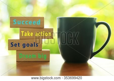 Inspirational Quote - Dream Big. Set Goals. Take Action. Succeed. With Colorful Positive Motivationa