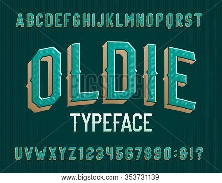 Oldie Alphabet Font. Retro Letters And Numbers. Vector Typescript For Your Typography Design.